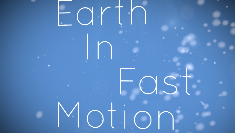 Earth In Fast Motion